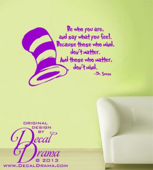 Vinyl Wall Decal - Dr. Suess, Be Who You are and Say What you Feel ...