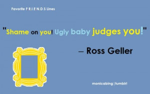 Friends Quotes: Ross Geller