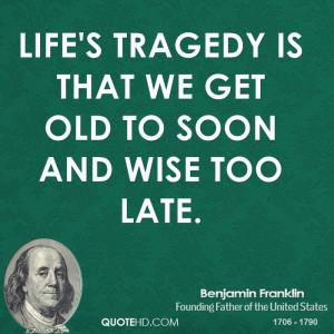 Benjamin Franklin Life Quotes