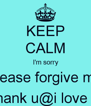 Im Sorry Love Keep calm i'm sorry please