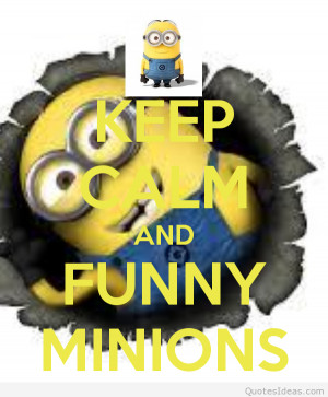 Top funny minions sayings, quotes, pictures and jokes, funny minions ...