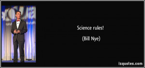 More Bill Nye Quotes
