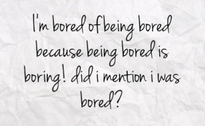 Bored Being Because Boring Facebook Quote