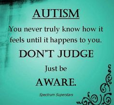 Autism Sayings for Facebook | Aspergers/Autism Quotes
