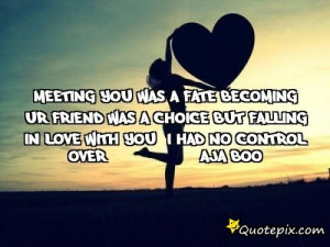 ... Choice But Falling In Love With You I Had No Control Over -aja Boo