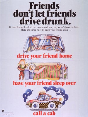 Friends Don't Let Friends Drive Drunk (1983). Before this ad it was ...