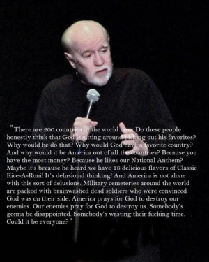 George Carlin- Relevant for thousands of years in the past, and ...