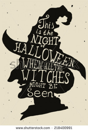 Halloween grungy card with witch in hat and quote. - stock vector