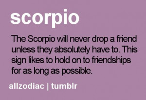 Scorpio Quotes Astrology | Scorpio being a Friend | Me written all ...
