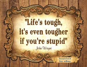 tough if youre stupid: Prints Life, Cowboy Art, Cowboys Art, Quotes ...