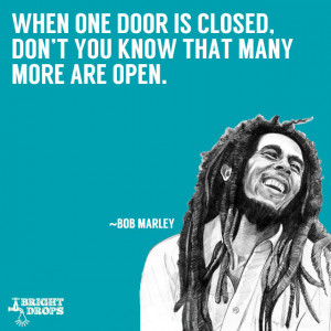 When one door is closed, don't you know that many more are open ...