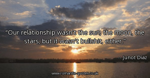 our-relationship-wasnt-the-sun-the-moon-the-stars-but-it-wasnt ...