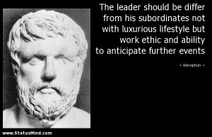 ... work ethic and ability to anticipate further events - Xenophon Quotes