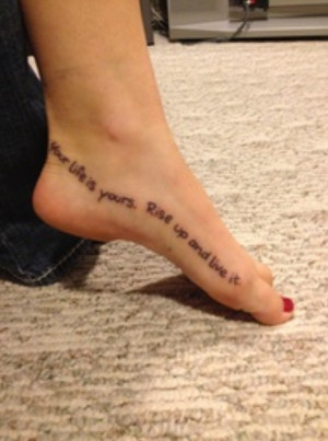 life Quote Tattoo On Foot