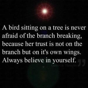 Quote. Believe in yourself. Self trust.