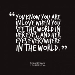 ... you see the world in her eyes, and her eyes everywhere in the world