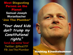 Joe The F*@K Plumber Does It Again: 'Your Dead Kids Don't Trump My ...