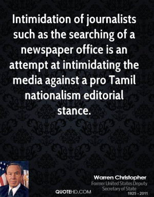 Intimidation of journalists such as the searching of a newspaper ...