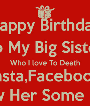 happy-birthday-to-my-big-sister-who-i-love-to-death-instafacebook-show ...