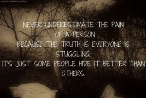 ... pain underestimating sorrow grief depressed quotes sad quotes truth
