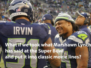 Marshawn Lynch in 12 movie quotes