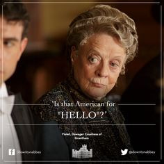 Downton Abbey ~ Violet More