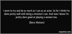 More Barry Watson Quotes