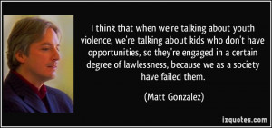 More Matt Gonzalez Quotes