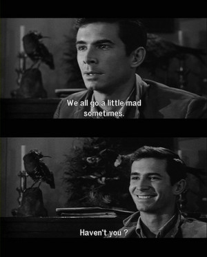 Norman Bates...one of my favorite quotes!!