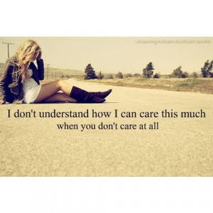 care, girl, quote, sad, text, unsterstand, way