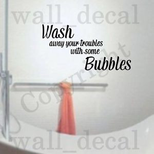 Wash-Away-Your-Troubles-Bubbles-Vinyl-Wall-Decal-Sticker-Quote ...