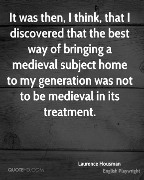 Laurence Housman - It was then, I think, that I discovered that the ...