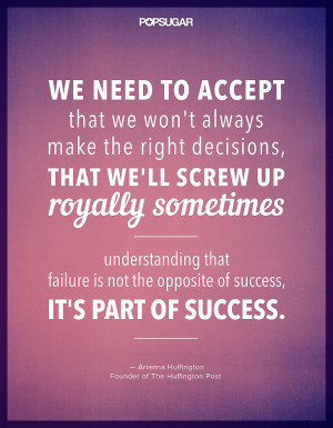 We need to accept that we won't always make the right decisions, that ...