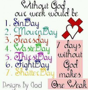 ... life love quotes without god our week quotes for god love life without