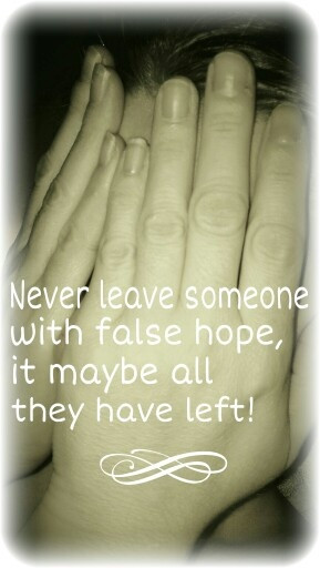 False hope sucks