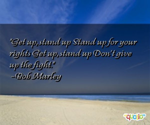 Get up, stand up Stand up for your rights Get up, stand up Don't give ...