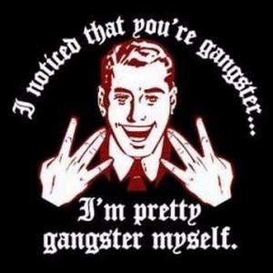 gangster quotes Gangsta guns