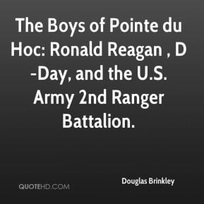 Douglas Brinkley - The Boys of Pointe du Hoc: Ronald Reagan , D-Day ...