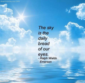 The Sky Is The Daily Bread Of Our Eyes