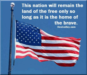 4th of July Quotes,This nation will remain the land of the free only ...
