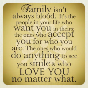 ... quote esp. when my mom, biological family always points out to me