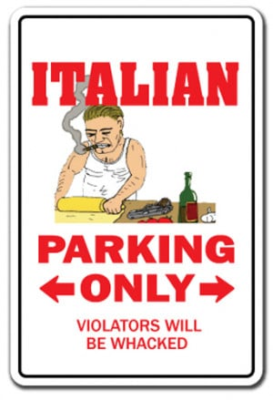ITALIAN Novelty Sign parking Italy mafia mobster gag gift food pizza ...