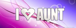 Love My Aunt Facebook Timeline Cover