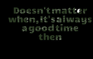 Good Times Quotes
