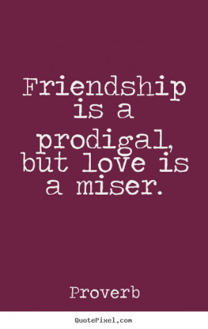 friendship sayings from proverb design your own quote