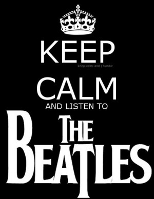 Quotes / The Beatles (Keep Calm Wisdom)
