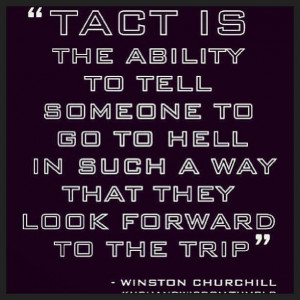 Winston Churchill on tact... :-)
