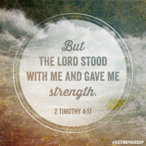 ... , Quote, Timothy 4 17, Bible Verses, Thank You Jesus, Lord Stood