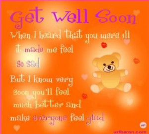 ... heard that you were ill it made me feel so sad get well soon quote