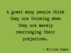 ... they are thinking when they are merely rearranging their prejudices